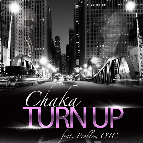"""Turn Up"" Chaka feat. Problem OTC"